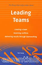 Leading Teams: create a team, resolving conflicts, delivering results through teamworking (English Edition)