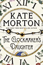 Cover image of The Clockmaker's Daughter by Kate Morton