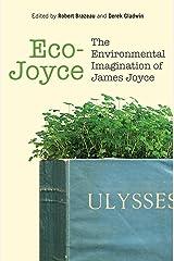 Eco-Joyce: The Environmental Imagination of James Joyce Hardcover