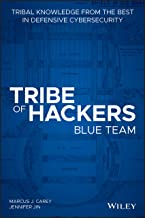 Tribe of Hackers Blue Team: Tribal Knowledge from the Best in Defensive Cybersecurity PDF