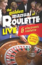 The live roulette and the electronic roulette: The golden manual