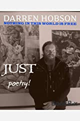 Nothing In This World Is Free, Just Poetry! Kindle Edition