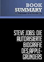 Zusammenfassung: Steve Jobs: Die autorisierte Biografie des Apple-Gründers - Walter Isaacson (German Edition)