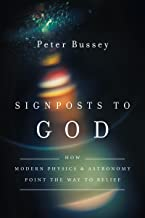 Signposts to God: How Modern Physics and Astronomy Point the Way to Belief