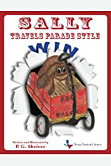 Sally Travels Parade Style: Book 2 in a fun travel series for ages 4-8 (Texas Festivals Series) Kindle Edition
