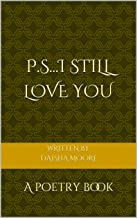 P.S... I still love you: A poetry book