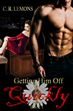 Getting Him Off Quickly: Getting Him Off Series - Book 1