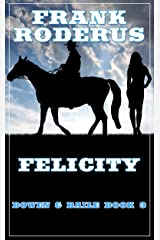 Felicity (Bowen and Baile Book 3) Kindle Edition