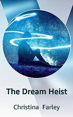 The Dream Heist