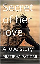 Secret of her love: A love story (Hindi Edition)