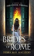 Brides of Rome: A Novel of the Vestal Virgins (The Vesta Shadows Series Book 1)