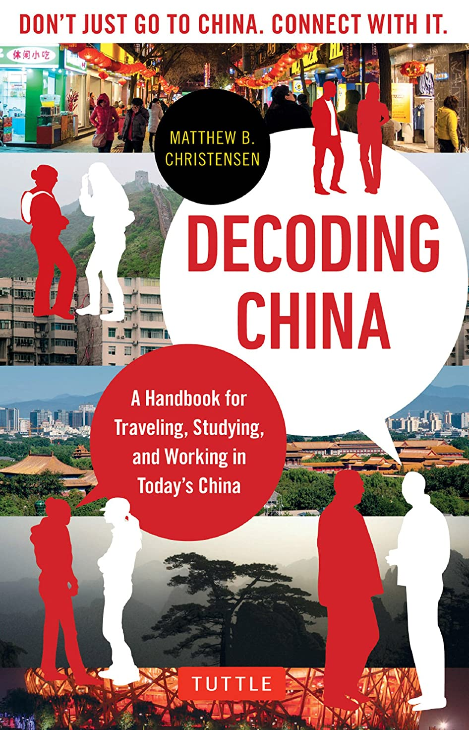 経由でおもてなし忘れられないDecoding China: A Handbook for Traveling, Studying, and Working in Today's China (English Edition)