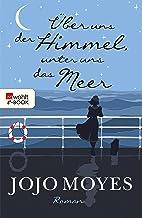 Über uns der Himmel, unter uns das Meer (German Edition)