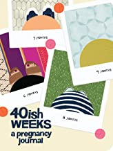 40ish Weeks: A Pregnancy Journal (Pregnancy Books, Pregnancy Gifts, First Time Mom..