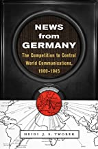 News from Germany: The Competition to Control World Communications, 1900–1945 (Harvard historical studies ; Book 190)
