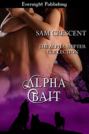 Alpha Bait (The Alpha Shifter Collection Book 2)