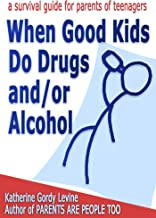 When Good Kids Do Drugs and/or Alcohol (When Good Kids Do Bad Things Book 10)