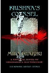 Krishna's Counsel: A Mystical Saga of Obsession & Illumination (The Moksha Trilogy Book 2) Kindle Edition
