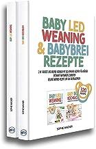 BABY LED WEANING & BABYBREI REZEPTE: 2 in 1 Beikost und Breifrei Kochbuch mit 320 einfachen Rezepten für Anfänger | Entspa...