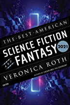 The Best American Science Fiction and Fantasy 2021 (The Best American Series ®)