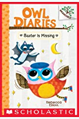 Baxter is Missing: A Branches Book (Owl Diaries #6) Kindle Edition
