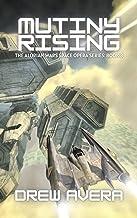 MUTINY RISING: THE ALORIAN WARS SPACE OPERA SERIES (English Edition)