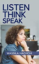 LISTEN. THINK. SPEAK. (English Edition)
