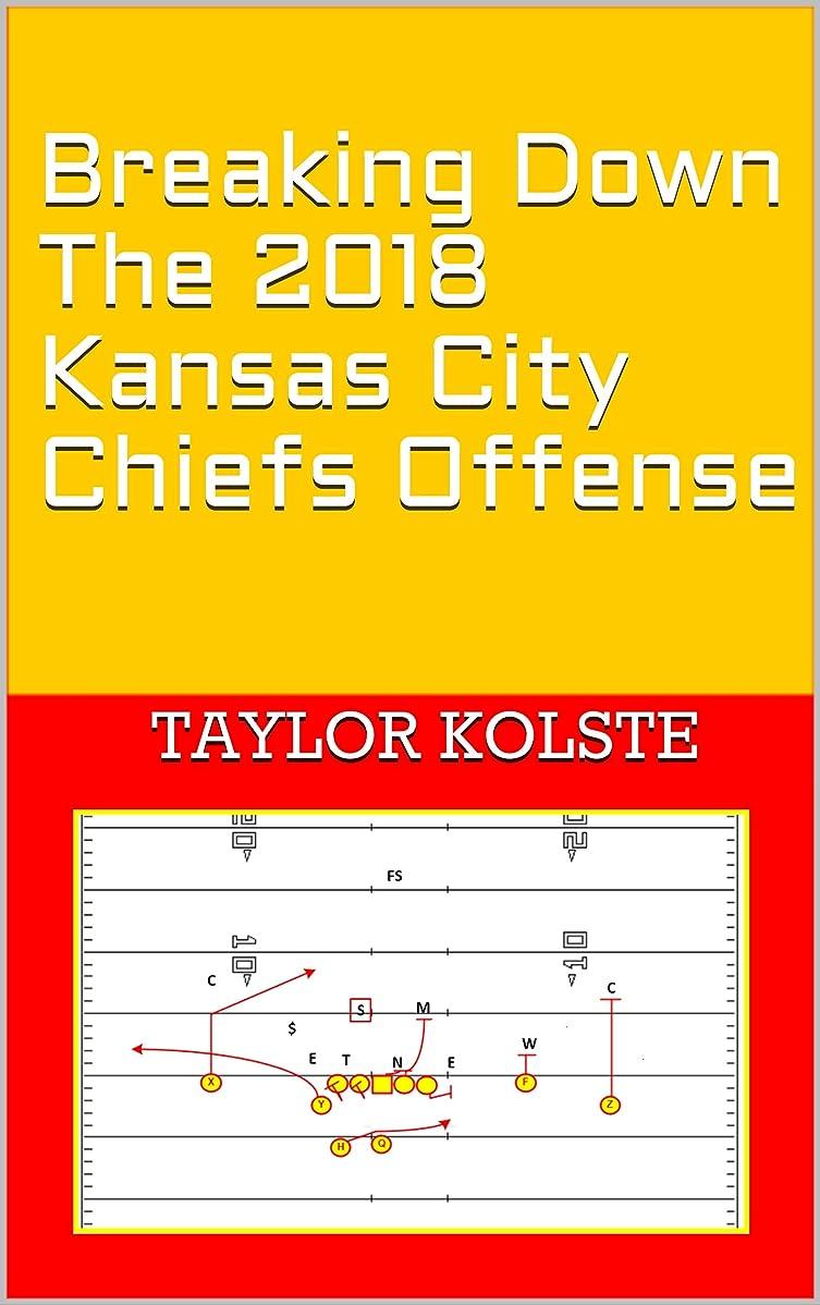 早くコック構造的Breaking Down The 2018 Kansas City Chiefs Offense (English Edition)