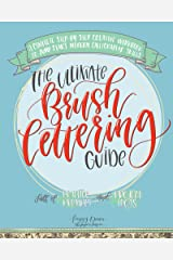The Ultimate Brush Lettering Guide: A Complete Step-by-Step Creative Workbook to Jump Start Modern Calligraphy Skills Kindle Edition