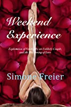 Weekend Experience: Exploration of Fetishes by an Unlikely Couple, and the Blossoming of Love (Experiences Book 3)