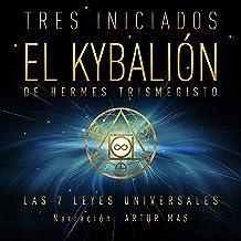 El Kybalión: Las 7 Leyes Universales