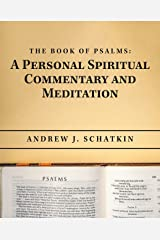 The Book of Psalms: a Personal Spiritual Commentary and Meditation Kindle Edition