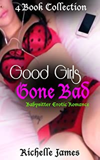 Good Girls Gone Bad: Babysitter Erotic Romance