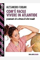 Com'è facile vivere in Atlantide. Prontuario di scrittura di altri mondi (Scuola di scrittura Scrivere narrativa) Formato Kindle