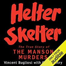 Helter Skelter: The True Story of the Manson Murders PDF