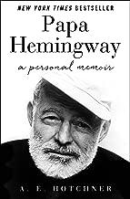 Papa Hemingway: A Personal Memoir