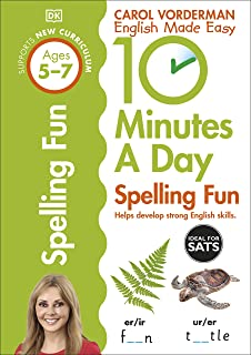 10 Minutes A Day Spelling Fun, Ages 5-7 (Key Stage 1): Supports the National Curriculum, Helps Develop Strong English Skills