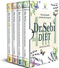 Dr. Sebi Diet: The Encyclopedia of Health and Longevity. 150 Tasty Alkaline Recipes With 15-Day Meal Plan To Treat Mucus, ...