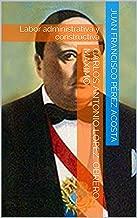 CARLOS ANTONIO LÓPEZ. OBRERO MÁXIMO: Labor administrativa y constructiva (La Historia desde Abajo nº 1) (Spanish Edition)