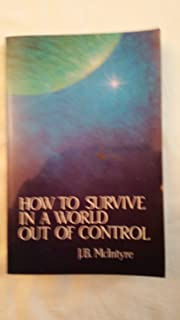 HOW TO SURVIVE IN A WORLD OUT OF CONTROL