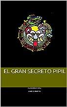 El gran secreto Pipil (El Secreto Pipil nº 1) (Spanish Edition)