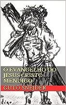 O Evangelho do Jesus Cristo Mendigo