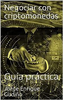Negociar con criptomonedas: Guía práctica (Spanish Edition)