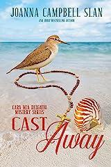 Cast Away: Book #4 in the Cara Mia Delgatto Mystery Series Kindle Edition