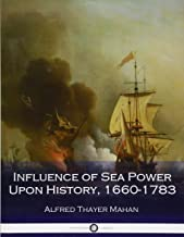 Best wrote the influence of sea power upon history Reviews