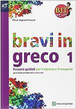 Permalink to BIT. Bravi in tutto. Bravi in greco. Per le Scuole superiori. Con espansione online: 1 PDF