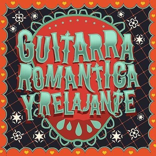 Guitarra Romantica y Relajante de Musica Romantica & Relajacion y ...