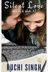 Silent Love: Hearts & Hots Romance #3 Kindle Edition