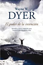 El poder de la intencion / The Power of Intention (Spanish Edition)