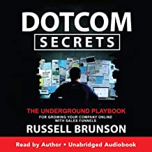 Dotcom Secrets: The Underground Playbook for Growing Your Company Online with Sales Funnels Book PDF